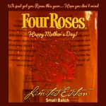 Four Roses Limited Edition 2019 - Happy Mother's Day!
